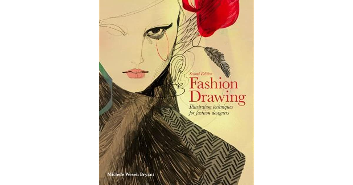 Fashion Drawing Second Edition Illustration Techniques For Fashion Designers By Michele Wesen Bryant