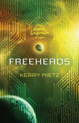 Freeheads by Kerry Nietz