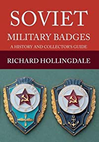 Soviet Military Badges: A History and Collector's Guide
