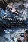 The Shores of Tripoli (Lieutenant Putnam and the Barbary Pirates #1)