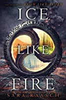 Ice Like Fire (Snow Like Ashes, #2)