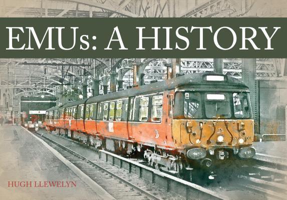 EMUs A History  by  Hugh Llewelyn