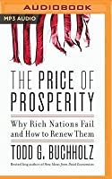 The Price of Prosperity: Why Rich Nations Fail and How to Renew Them