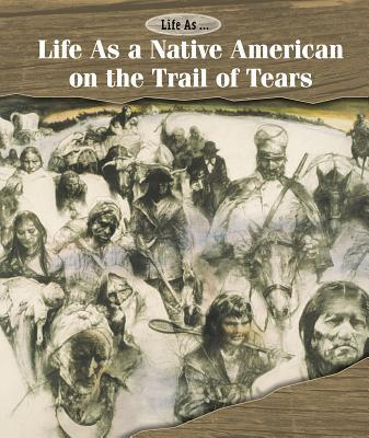 Life as a Native American on the Trail of Tears  by  Ann Byers