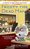 Frosty the Dead Man (Snow Globe Shop Mystery, #3)