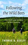 Following the Wild Bees: The Craft and Science of Bee Hunting