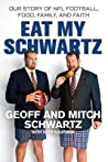 Eat My Schwartz: Our Story of NFL Football, Food, Family, and Faith