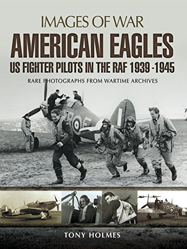 American Eagles  US Fighter Pilots in the RAF 1939 - 1945