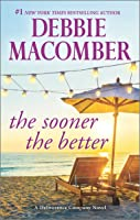 The Sooner the Better (Deliverance Company, #3)