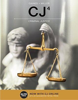 CJ4: Criminal Justice by Larry K  Gaines