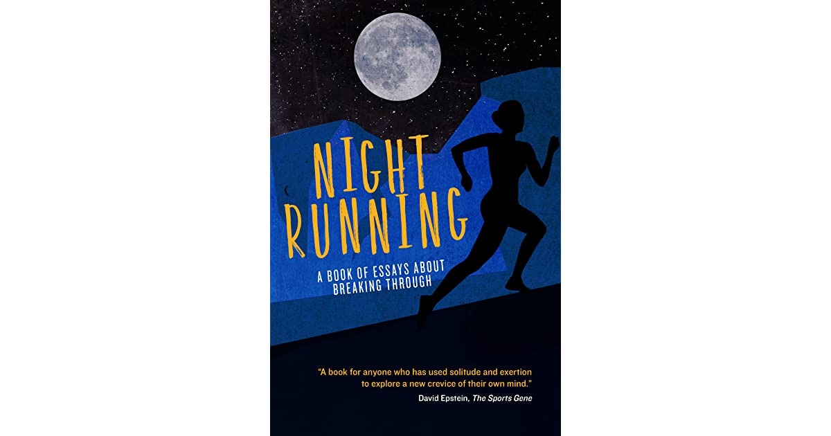 night running a book of essays about breaking through by emily night running a book of essays about breaking through by emily mitchell