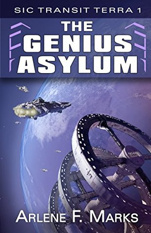 The Genius Asylum by Arlene F. Marks