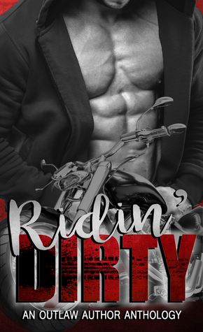 RIDIN' DIRTY: An Outlaw Author Anthology