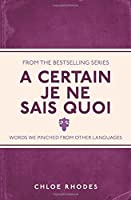 A Certain 'Je Ne Sais Quoi': Words We Pinched From Other Languages
