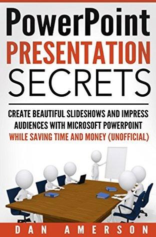 PowerPoint Presentation Secrets - Create Beautiful