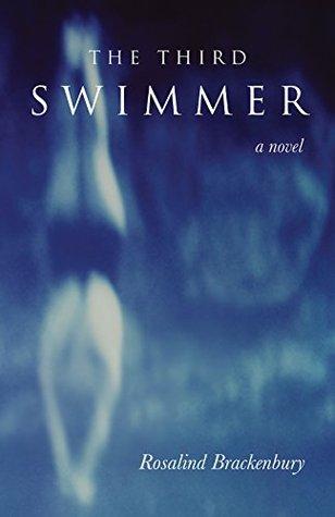 The Third Swimmer by Roisalind Brackenbury
