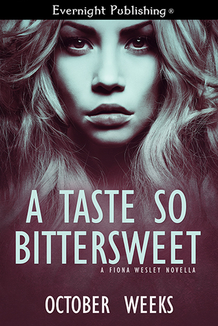 A Taste So Bittersweet (a Fiona Wesley novella)