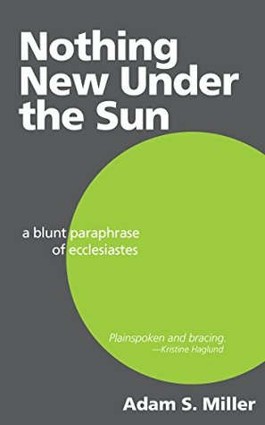 Nothing New Under the Sun by Adam S. Miller