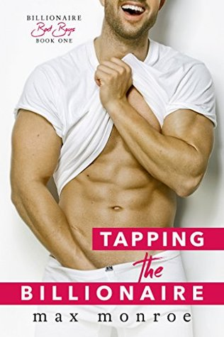 Tapping the Billionaire (Bad Boy Billionaires, #1)