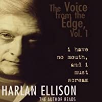 I Have No Mouth and I Must Scream (The Voice from the Edge #1)