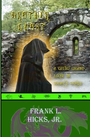 Brother Ghost - A Celtic Legend Loose in Today's World