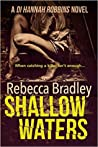 Shallow Waters (DI Hannah Robbins, #1)