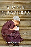 Simple Pleasures: Stories from My Life as an Amish Mother (Plainspoken)