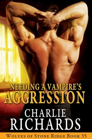 Needing the Vampire's Aggression (Wolves of Stone Ridge #35)