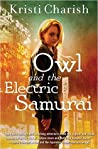 Owl and the Electric Samurai (Adventures of Owl, #3)