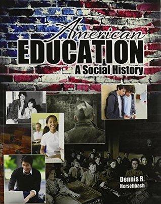 American Education: A Social History
