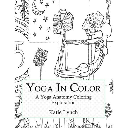 Yoga In Color A Yoga Anatomy Coloring Exploration By Katie Lynch
