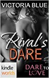 Rival's Dare (Dare to Love)