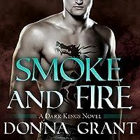 Smoke and Fire (Dark Kings, #9)
