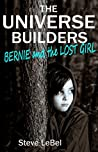Bernie and the Lost Girl (The Universe Builders, #3)