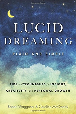 Lucid Dreaming, Plain and Simple: Tips and Techniques for Insight, Creativity, and Personal Growth