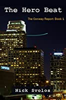 The Hero Beat (The Conway Report Book 1)