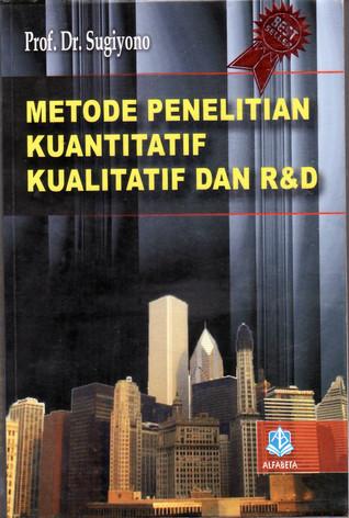 Metode Penelitian Kuantitatif Kualitataif Dan R D By Sugiyono