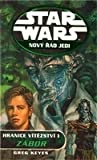 Zábor (Hranice vítězství, #1) (Star Wars: Nový řád Jedi, #7) - Greg Keyes