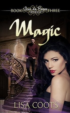 Magic (Coeur du Bayou Trilogy Book 3)