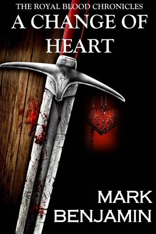 A Change Of Heart (The Royal Blood Chronicles, #1)