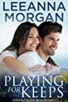 Playing for Keeps (Emerald Lake Billionaires, #2)