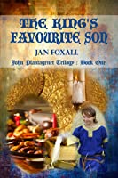 The King's Favourite Son (John Plantagenet Trilogy Book 1)