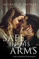 Safe In His Arms (Life Unexpected #1)