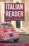 Italian Reader: Short Stories (English-Italian Parallel Text): Elementary to Intermediate (A2-B1)