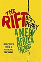 The Rift: A New Africa Emerges