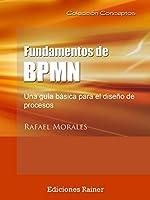 Fundamentos de BPMN: Una guía básica para el diseño de procesos