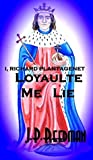 Loyaulte Me Lie (I, Richard Plantagenet #2)