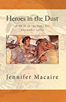 Heroes In The Dust (The Time for Alexander #2)