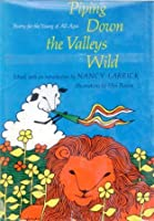 Piping Down the Valleys Wild: Poetry for the Young of All Ages