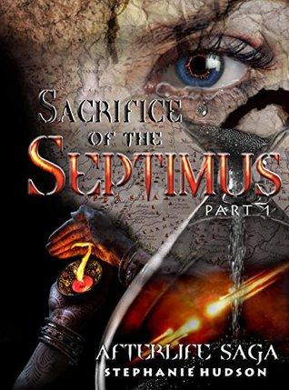 Sacrifice of the Septimus: Part 1